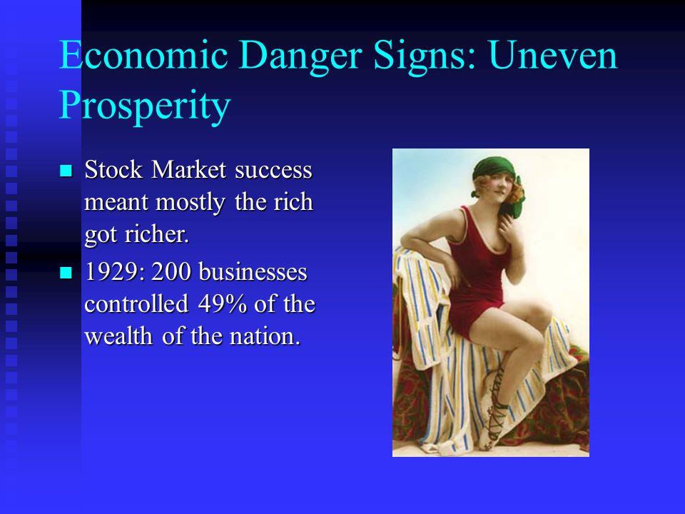 Economic Danger Signs: Uneven Prosperity Stock Market success meant mostly the rich got richer. Stock Market success meant mostly the rich got richer.