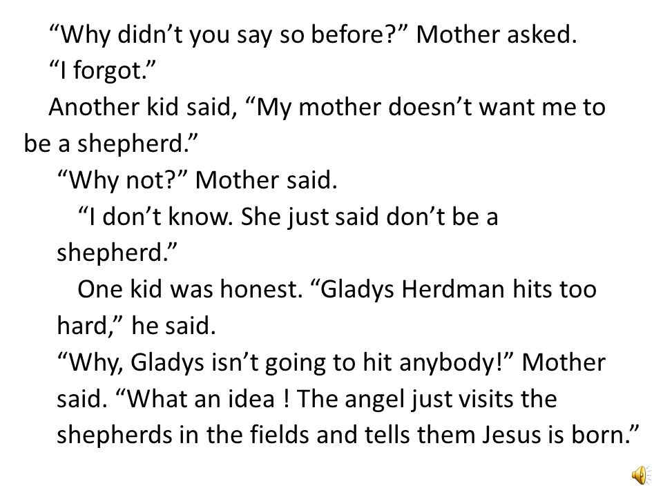 There was one Herdman left over, and one main role left over, and you didn't have to be very smart to figure out that Gladys was going to be the Angel of the Lord.
