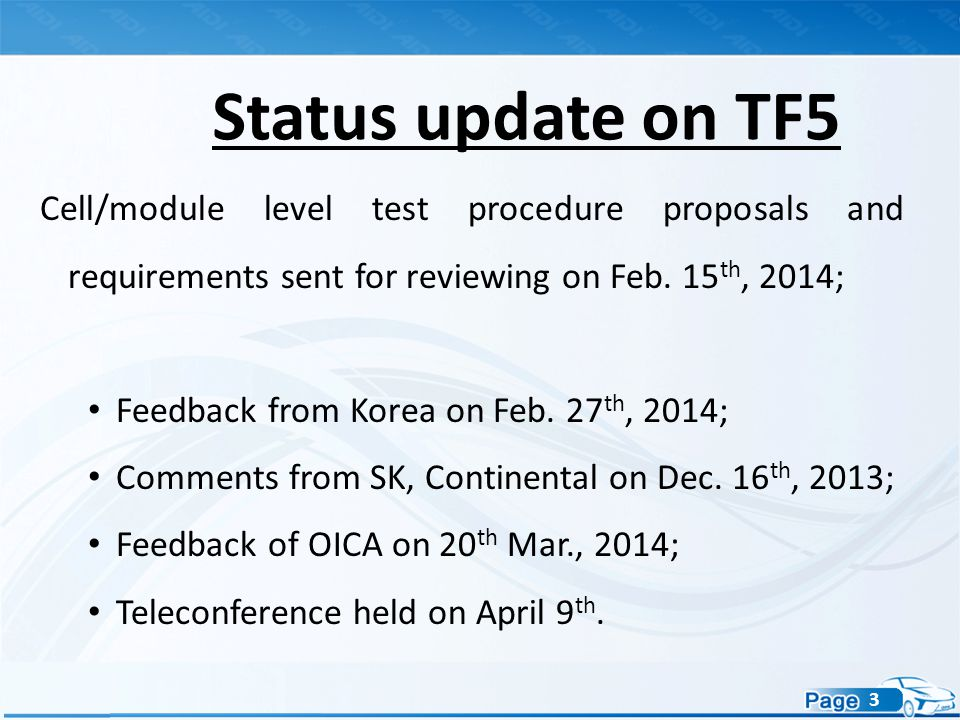 3 Cell/module level test procedure proposals and requirements sent for reviewing on Feb. 15 th, 2014; Feedback from Korea on Feb. 27 th, 2014; Comment