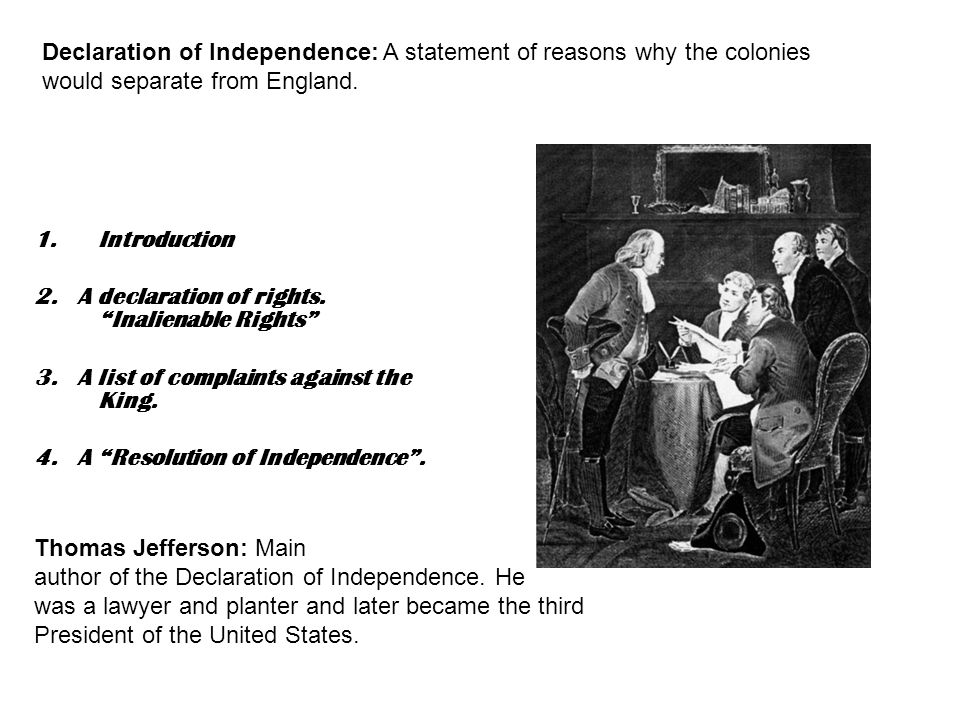 Declaration of Independence: A statement of reasons why the colonies would separate from England.