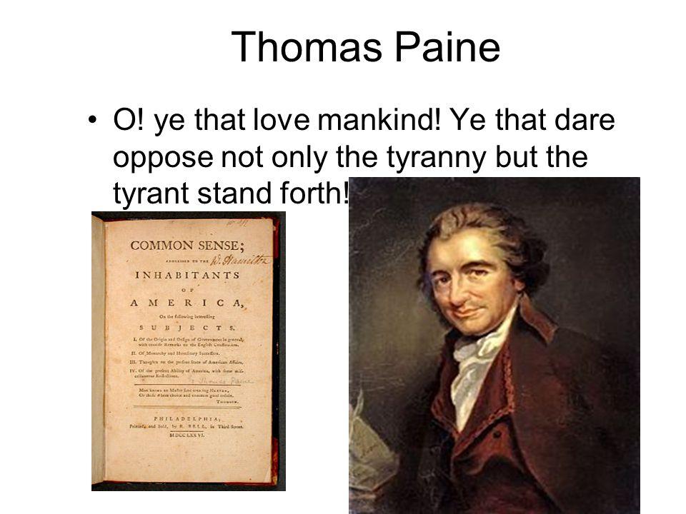 Thomas Paine O. ye that love mankind.