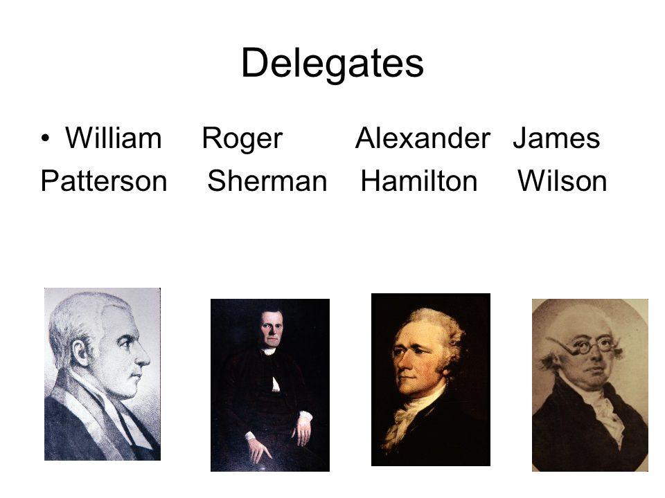 Delegates William Roger Alexander James Patterson Sherman Hamilton Wilson