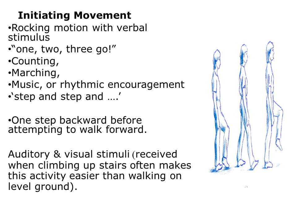 """Initiating Movement Rocking motion with verbal stimulus """"one, two, three go!"""" Counting, Marching, Music, or rhythmic encouragement 'step and step and"""