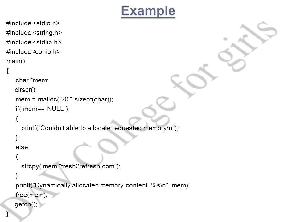 #include main() { char *mem; clrscr(); mem = malloc( 20 * sizeof(char)); if( mem== NULL ) { printf(