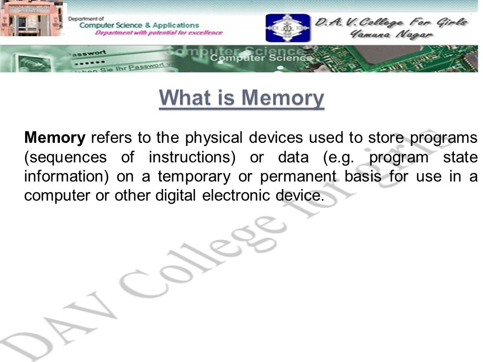 Memory refers to the physical devices used to store programs (sequences of instructions) or data (e.g. program state information) on a temporary or pe
