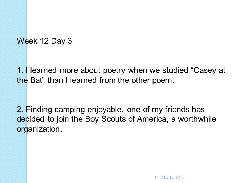 """8th Grade DOLs Week 12 Day 3 1. I learned more about poetry when we studied """"Casey at the Bat"""" than I learned from the other poem. 2. Finding camping"""