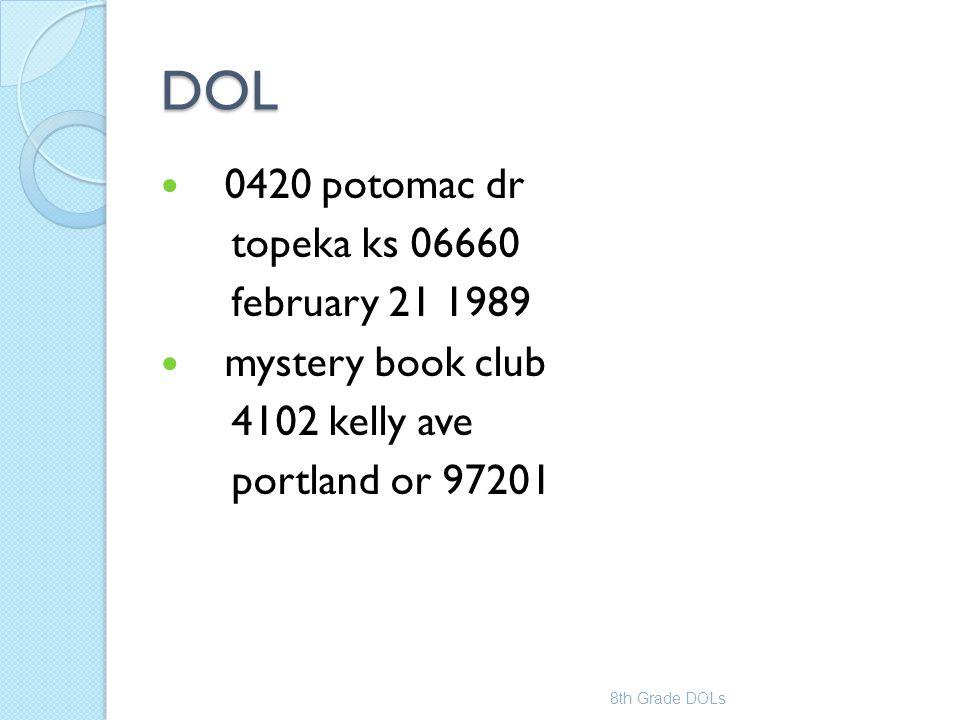 DOL 0420 potomac dr topeka ks 06660 february 21 1989 mystery book club 4102 kelly ave portland or 97201 8th Grade DOLs