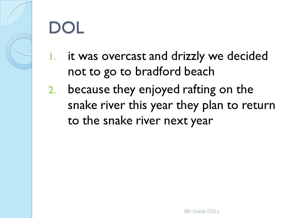DOL 1. it was overcast and drizzly we decided not to go to bradford beach 2. because they enjoyed rafting on the snake river this year they plan to re