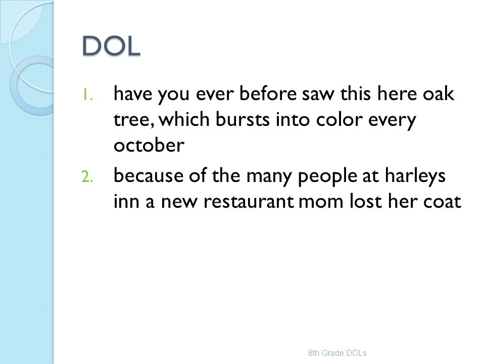 DOL 1. have you ever before saw this here oak tree, which bursts into color every october 2. because of the many people at harleys inn a new restauran