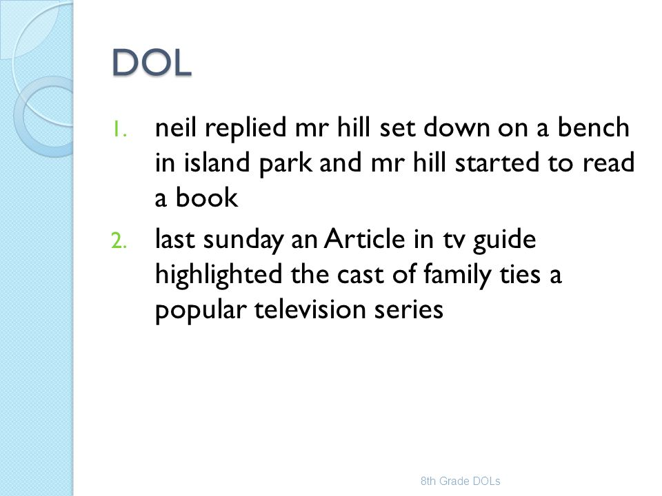 DOL 1. neil replied mr hill set down on a bench in island park and mr hill started to read a book 2. last sunday an Article in tv guide highlighted th