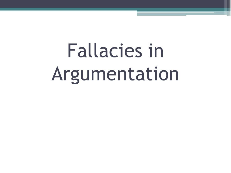 There are different kinds of logical fallacies that people make in presenting their positions.