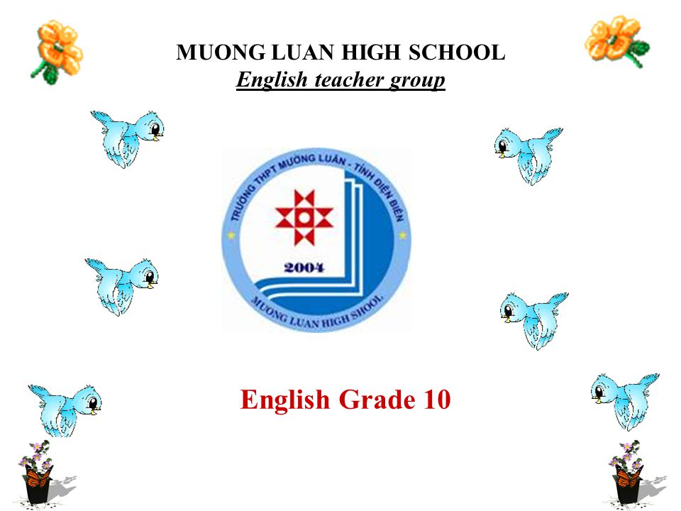 MUONG LUAN HIGH SCHOOL English teacher group English Grade 10