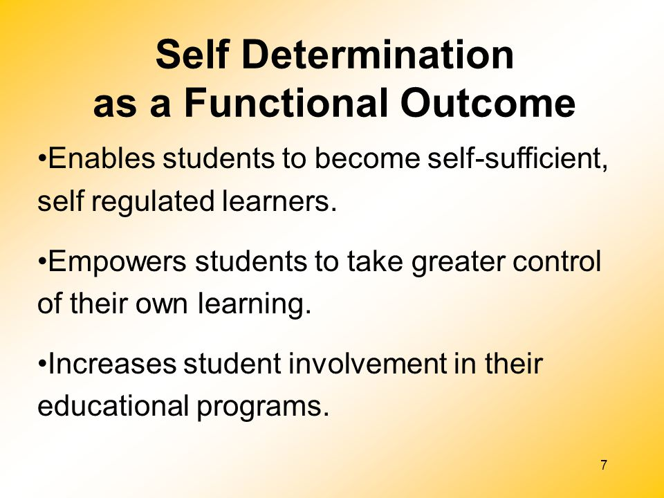 8 By enhancing capacity using component elements of self-determined behavior (choice-making, problem- solving skills).