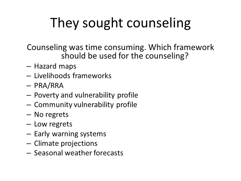 They sought counseling Counseling was time consuming.