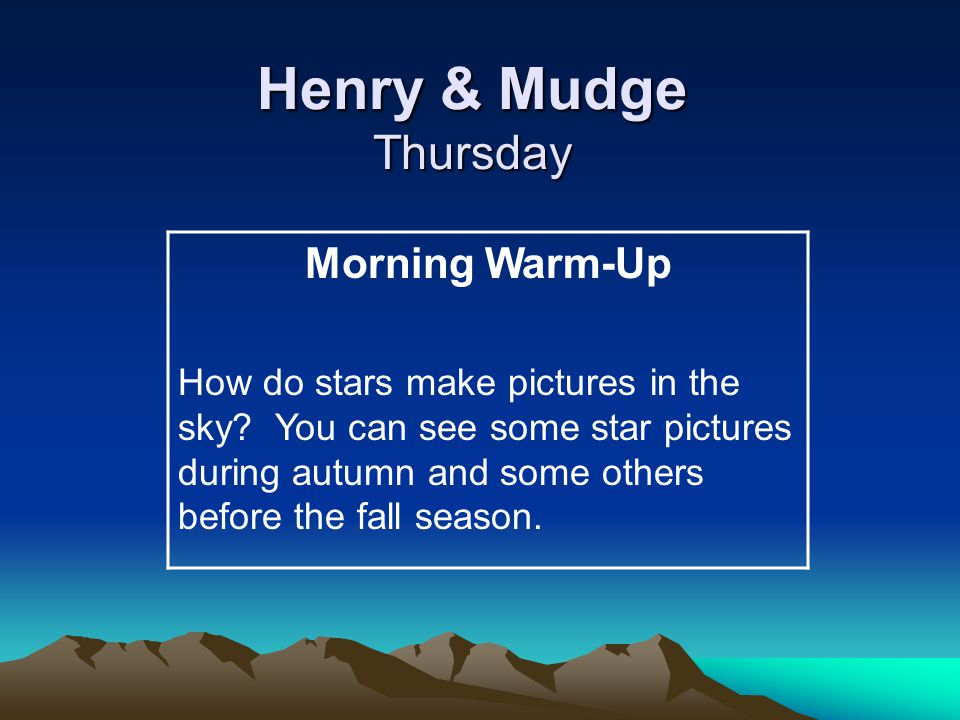 Henry & Mudge Thursday Morning Warm-Up How do stars make pictures in the sky.