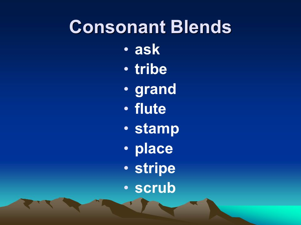 Consonant Blends ask tribe grand flute stamp place stripe scrub