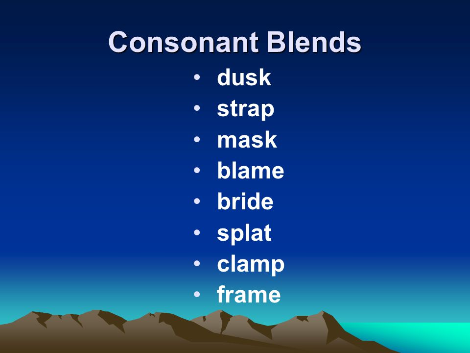 Consonant Blends dusk strap mask blame bride splat clamp frame