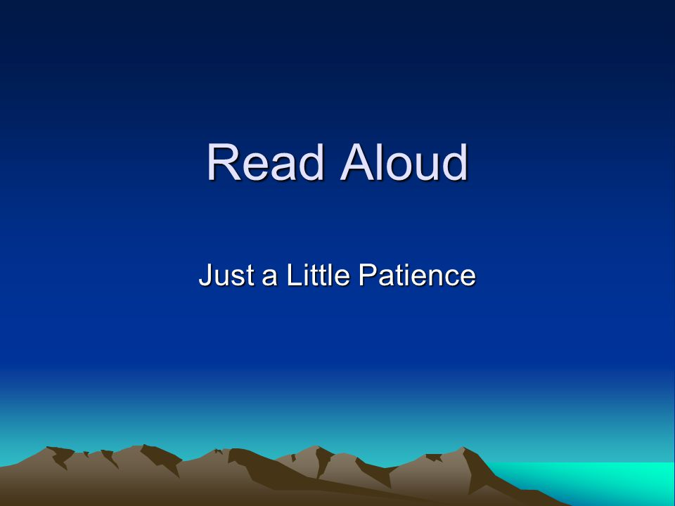 Read Aloud Just a Little Patience