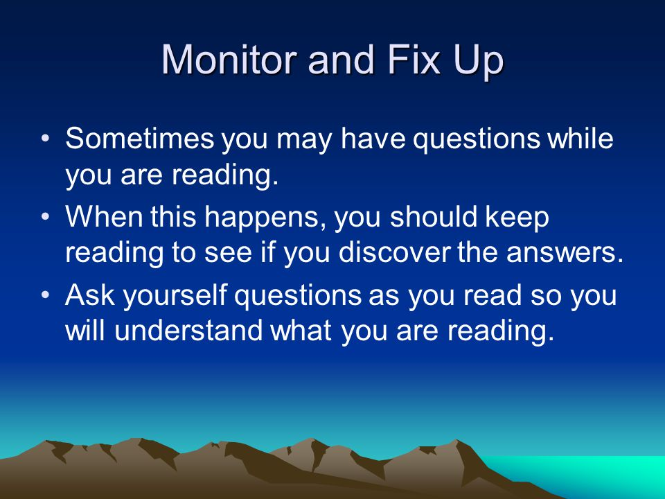 Monitor and Fix Up Sometimes you may have questions while you are reading.