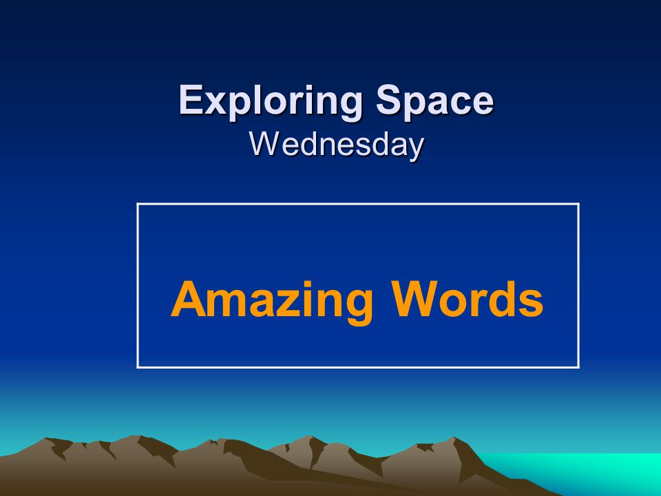 Exploring Space Wednesday Amazing Words