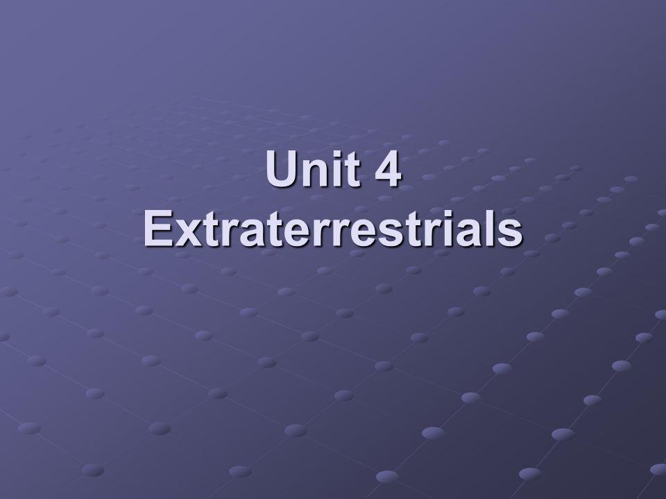 Unit 4 Extraterrestrials