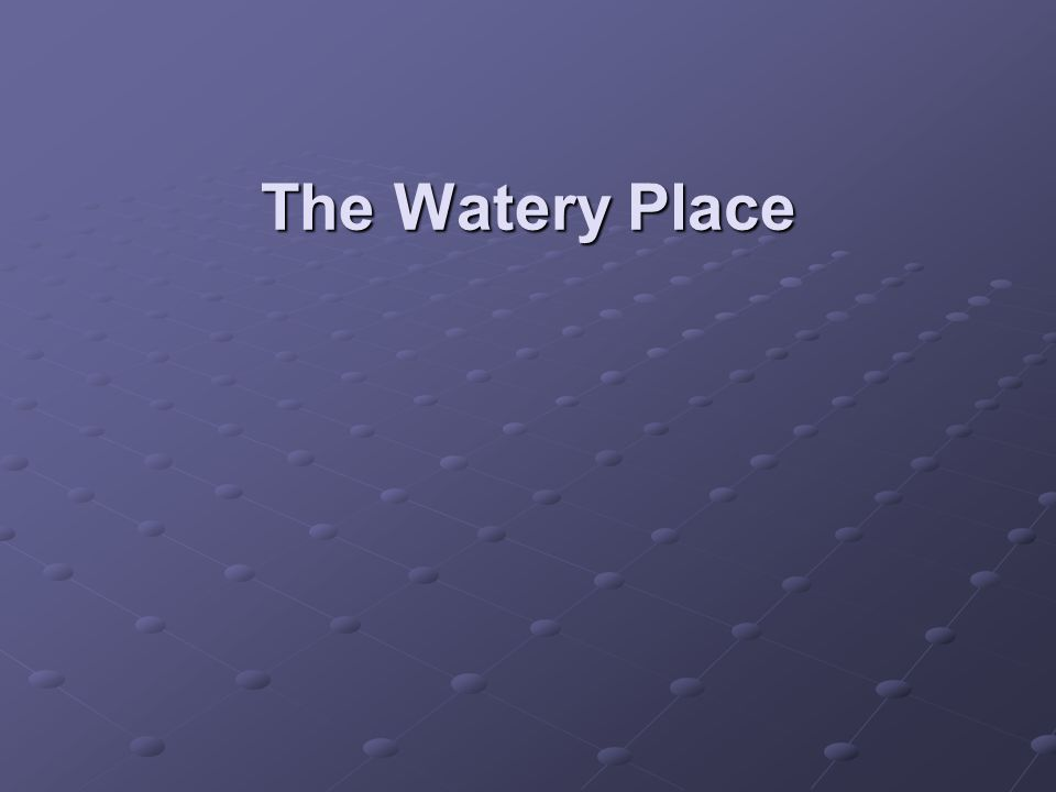 The Watery Place