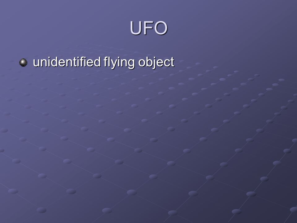 UFO unidentified flying object unidentified flying object