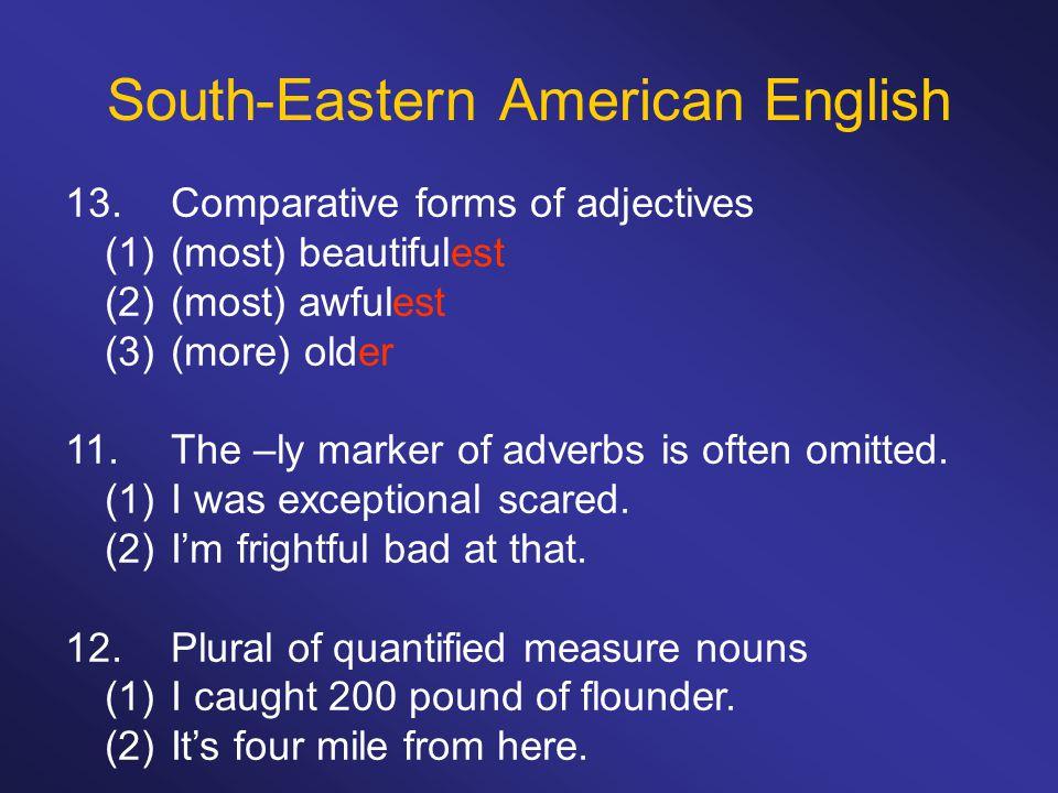 South-Eastern American English 13.