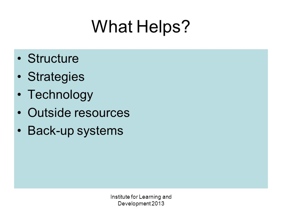 Institute for Learning and Development 2013 What Helps.