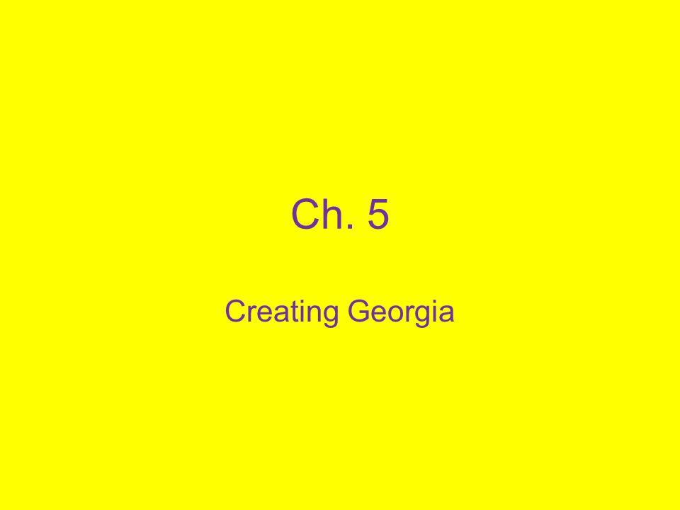 Ch. 5 Creating Georgia