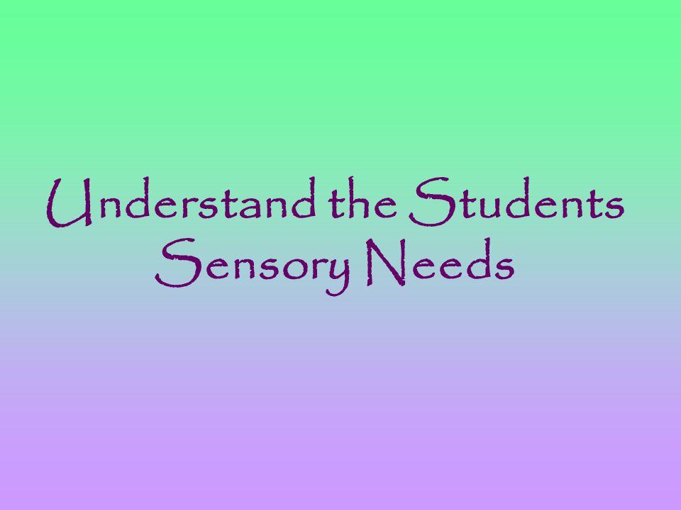 Understand the Students Sensory Needs