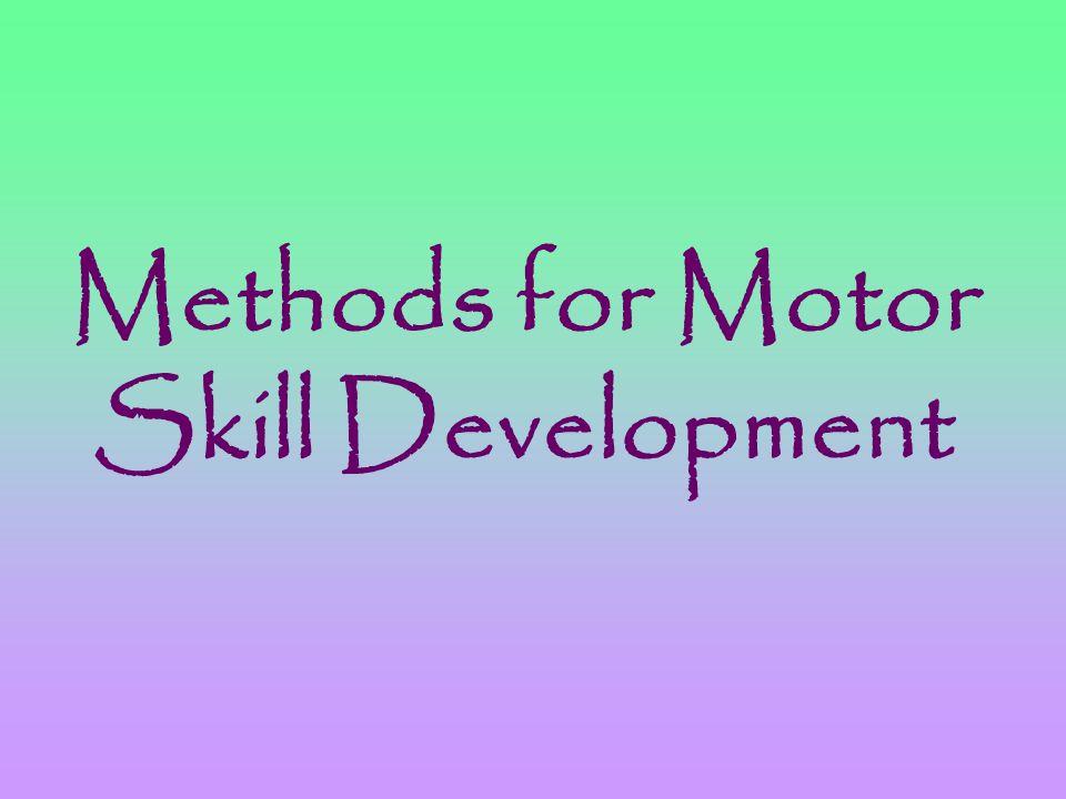 Methods for Motor Skill Development