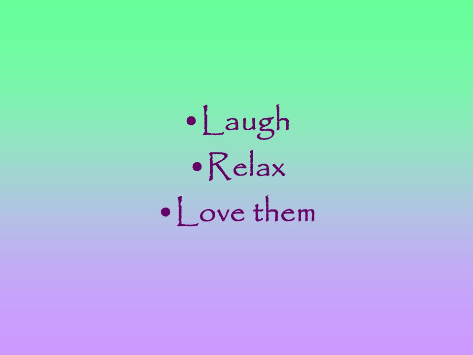 Laugh Relax Love them