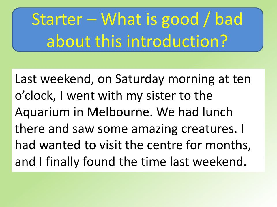 Starter – What is good / bad about this introduction.