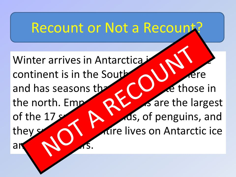 Recount or Not a Recount. Winter arrives in Antarctica in March.