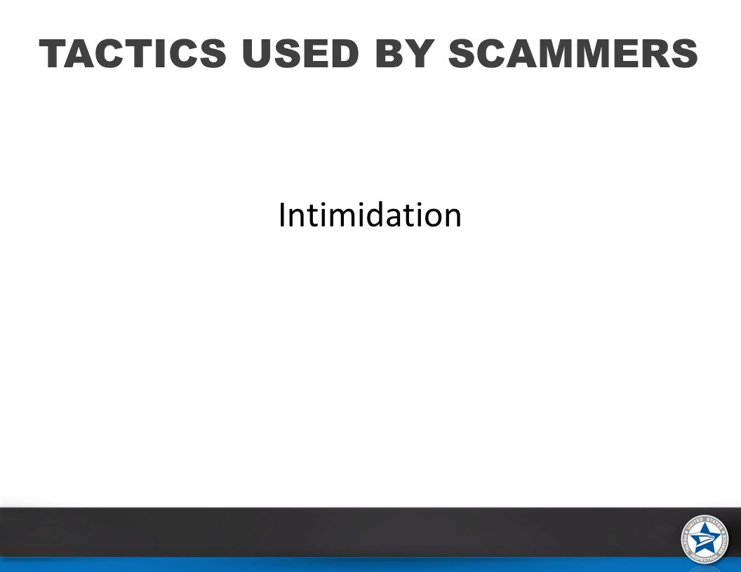 Intimidation TACTICS USED BY SCAMMERS