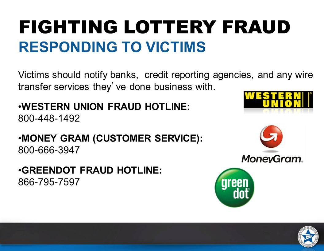 Victims should notify banks, credit reporting agencies, and any wire transfer services they've done business with.