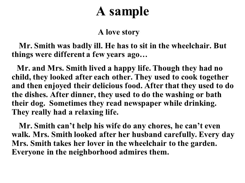 A sample A love story Mr. Smith was badly ill. He has to sit in the wheelchair.