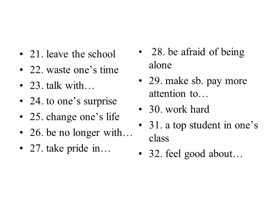 21. leave the school 22. waste one's time 23. talk with… 24.
