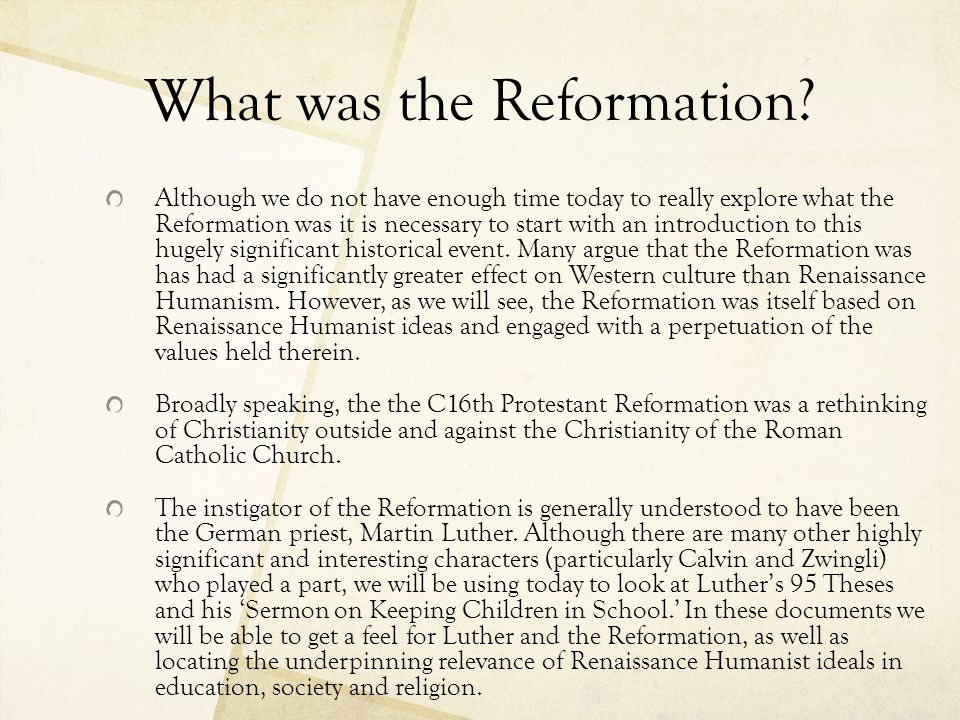 What was the Reformation? Although we do not have enough time today to really explore what the Reformation was it is necessary to start with an introd