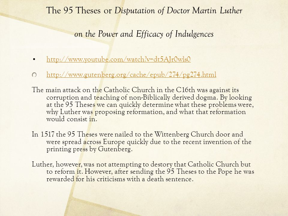 The 95 Theses or Disputation of Doctor Martin Luther on the Power and Efficacy of Indulgences http://www.youtube.com/watch?v=dt5AJr0wls0 http://www.gu