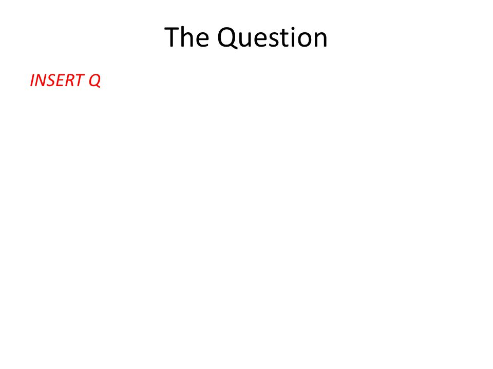 The Question INSERT Q