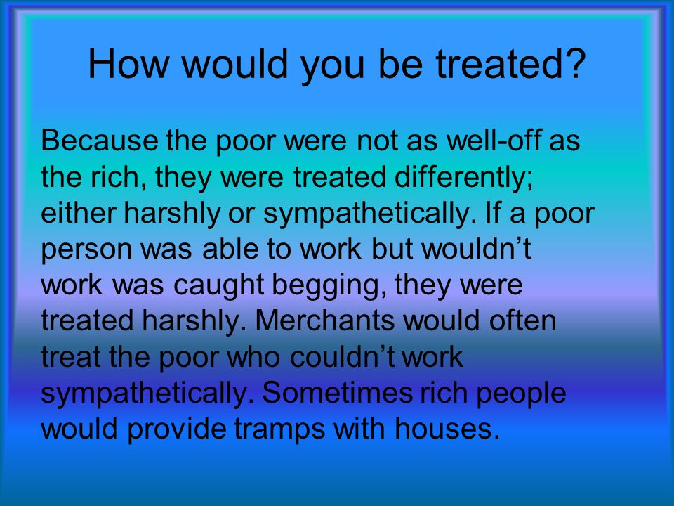 How would you be treated.