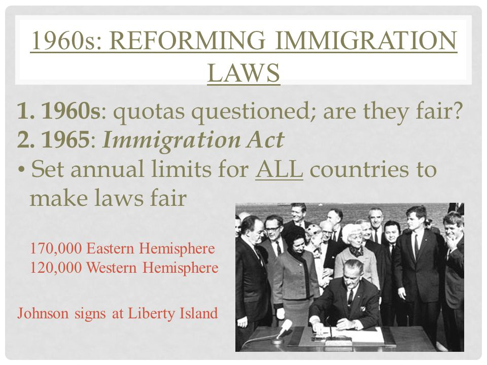 1914 –1965: LIMITING IMMIGRATION 5.