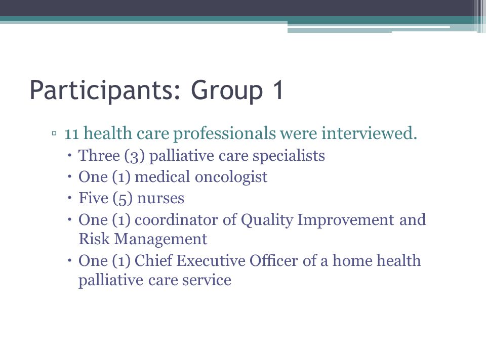 Participants: Group 1 ▫11 health care professionals were interviewed.