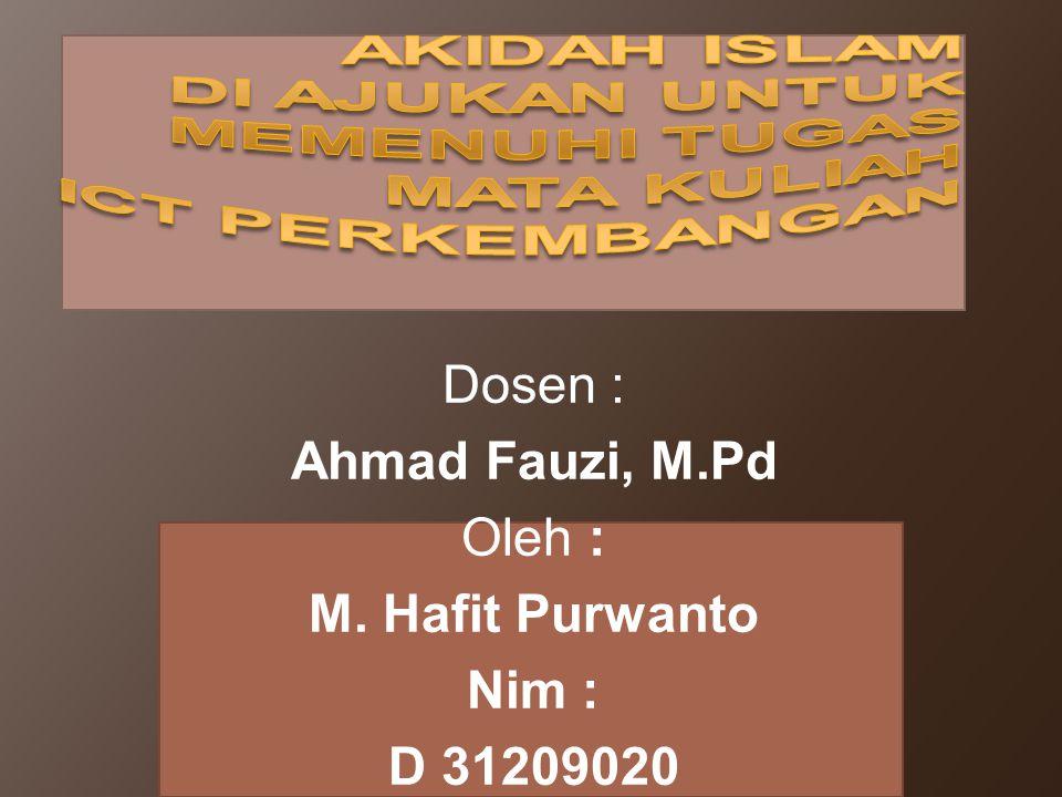 Dosen : Ahmad Fauzi, M.Pd Oleh : M. Hafit Purwanto Nim : D 31209020