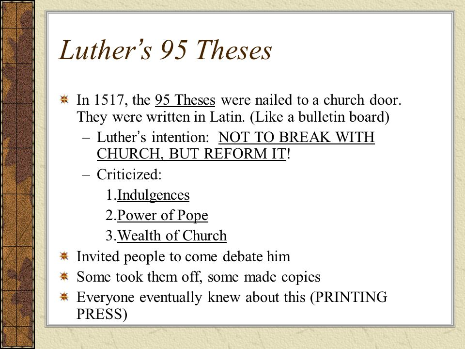 Luther ' s 95 Theses In 1517, the 95 Theses were nailed to a church door.