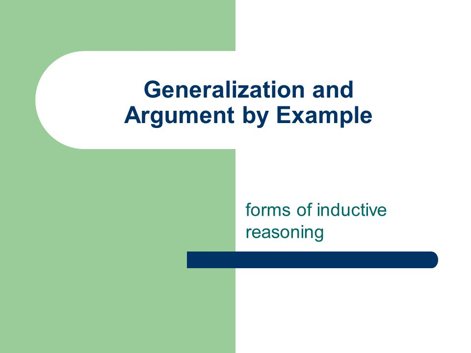 Generalization and Argument by Example forms of inductive reasoning