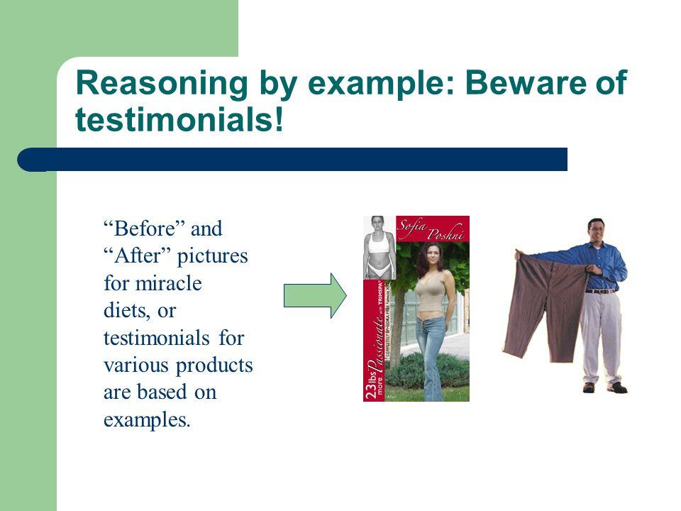 Reasoning by example: Beware of testimonials.