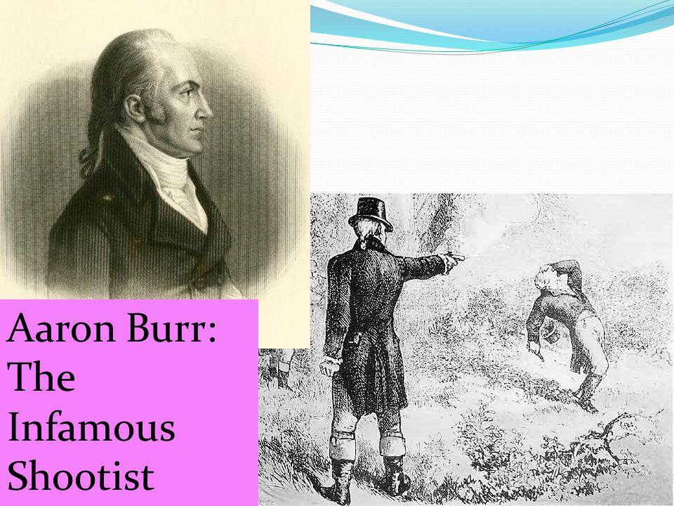 Aaron Burr: The Infamous Shootist